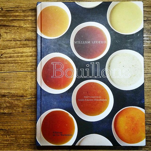"""[Ze Kitchen Galerie] Livre """"Bouillons"""" par le chef William Ledeuil – Copyright © Gratinez"""