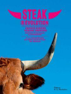 Steak (R)évolution, Ed. de La Martinière